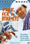 Fire, Ice And Dynamite [1990]