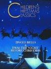Children's Christmas Classics - 'Twas The Night Before Christmas / Jingle Bells
