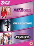 Mean Girls / Save The Last Dance / Clueless