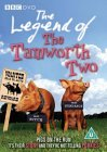 The Legend Of The Tamworth Two [2003]
