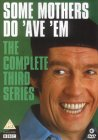 Some Mothers Do 'Ave 'Em - The Complete Third Series