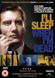 I'll Sleep When I'm Dead [2003]