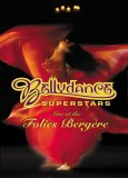 Bellydance Superstars At The Folies Bergere [2004]