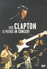 Eric Clapton And Friends In Concert - A Benefit For The Crossroads Centre In Antiqua [1999]