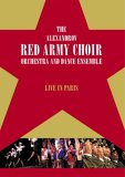 The Red Army Choir Orchestra And Dance Ensemble - Live In Paris
