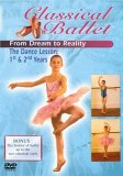 Classical Ballet 2 - From Dream To Reality - The Dancing Lesson Years 1 And 2