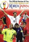 Official Review Of The 2002 FIFA World Cup - Korea, Japan