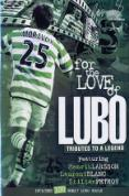 For The Love Of Lubo