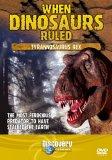 When Dinosaurs Ruled - Tyrannosaurus Rex