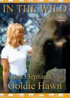 In The Wild - Asian Elephants With Goldie Hawn [1998]