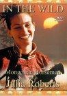 In The Wild - Mongolian Horsemen With Julia Roberts [2000]