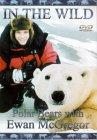 In The Wild - Polar Bears With Ewan McGregor [2002]