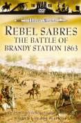 Rebel Sabres - The Battle Of Brandy Station 1863
