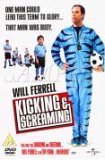 Kicking And Screaming [2005]