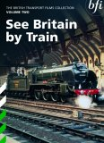 British Transport Films Collection - Vol. 2 - See Britain By Train [1952]