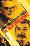 Shostakovich Against Stalin - The War Symphonies [2005]