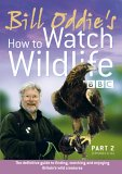 Bill Oddie - How To Watch Wildlife - Part 2