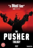 Pusher Trilogy - Pusher / Pusher II / Pusher III