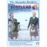 The Alexander Brothers - Scotland We Love You