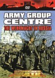 Scorched Earth - Army Group Centre - The Wehrmacht In Russia [1999]