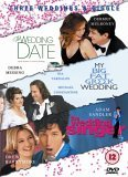 The Wedding Date/My Big Fat Greek Wedding/The Wedding Singer
