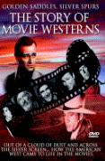 Golden Saddles And Silver Spurs - The Story Of Movie Westerns