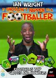 Ian Wright - It Shouldn't Happen To A Footballer