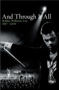 Robbie Williams - And Through It All - Live 1997 - 2006