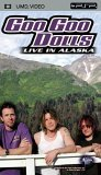 Goo Goo Dolls - Live In Alaska [UMD Mini for PSP]