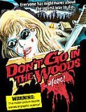 Don't Go In the Woods Alone [1982]