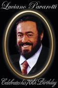 Pavarotti - Celebrates His 70th Birthday