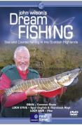John Wilson's Dream Fishing - Sea And Coarse Fishing In The Scottish Highlands