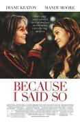 Because I Said So [2007]