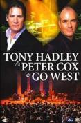 Tony Hadley Vs Peter Cox and Go West Live