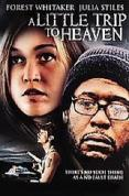 A Little Trip to Heaven [2005]