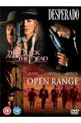 The Quick And The Dead/Open Range/Desperado