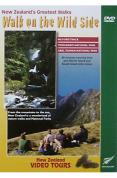 Walk On The Wild Side - New Zealand's Greatest Walks