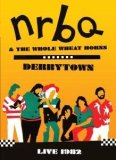 NRBQ And The Whole Wheat Horns - Derbytown - Live 1982 [2006]