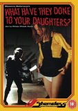 What Have They Done To Your Daughters? [1974]