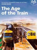 The British Transport Films Collection Vol.7 - The Age Of The Train [1962]