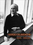 Sergiu Celibidache Conducts Ravel and Debussy - Bolero/Prelude a L'Apres-midi d'un faune/Iberia/Rhapsodie espagnole/Alborada del gracioso [2008] [1994]