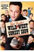 Vince Vaughn's Wild West Comedy Show [2008]