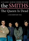 The Smiths - The Queen is Dead - A Classic Album Under Review [2008]