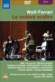 Wolf-Ferrari - La Vedova Scaltra (Martin) [2007]