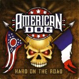 American Dog - Hard on the Road [CD + DVD]