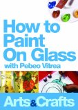 How To Paint On Glass With Pebeo Vitrea DVD