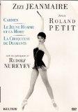 Zizi Jeanmarie Dance Roland Petit - Carmen/Le Jeune Homme Et La Mort/La Croqueuse De Diamants