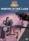 Worthy is the Lamb [2007] DVD
