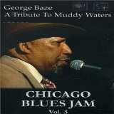 Chicago Blues Jam Vol. 3 George Baze: Tribute To Muddy Waters