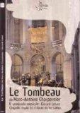 Charpentier - Le Tombeau (Lesne, Il Seminario Musicale)